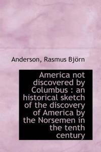 America Not Discovered by Columbus