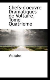 Chefs-d'oeuvre Dramatiques De Voltaire