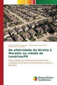 Da Efetividade Do Direito a Moradia Na Cidade de Londrina/PR