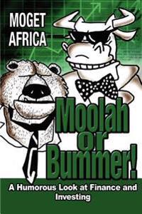 Moolah or Bummer!