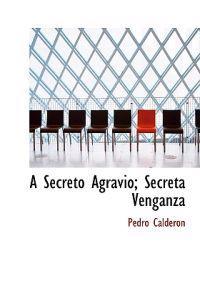 A Secreto Agravio; Secreta Venganza