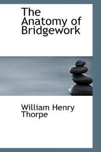 The Anatomy of Bridgework