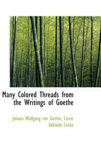 Many Colored Threads from the Writings of Goethe