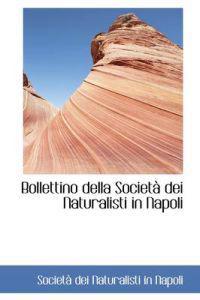 Bollettino Della Societ Dei Naturalisti in Napoli