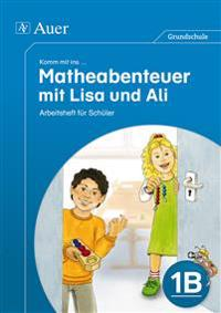 Komm mit ins Matheabenteuer mit Lisa und Ali Kl.1B