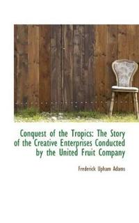 Conquest of the Tropics