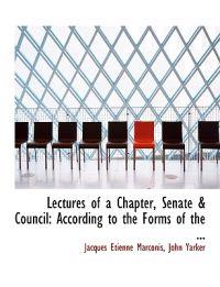 Lectures of a Chapter, Senate a Council