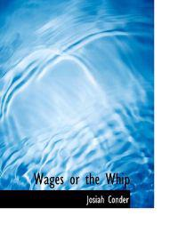 Wages or the Whip