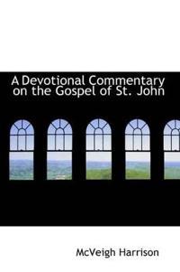 A Devotional Commentary on the Gospel of St. John