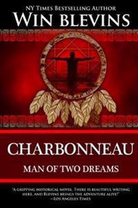 Charbonneau: Man of Two Dreams