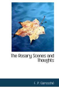 The Rosary Scenes and Thoughts