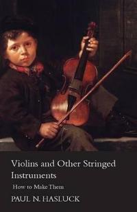 Violins and Other Stringed Instruments