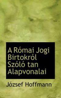 A Romai Jogi Birtokrol Szolo Tan Alapvonalai