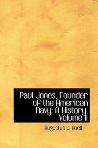 Paul Jones, Founder of the American Navy