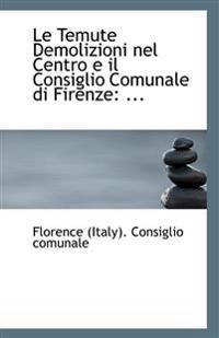 Le Temute Demolizioni Nel Centro E Il Consiglio Comunale Di Firenze: ...