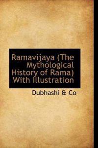 Ramavijaya, the Mythological History of Rama, With Illustration