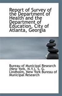 Report of Survey of the Department of Health and the Department of Education, City of Atlanta, Georg