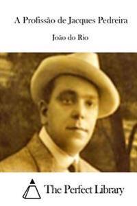 A Profissao de Jacques Pedreira