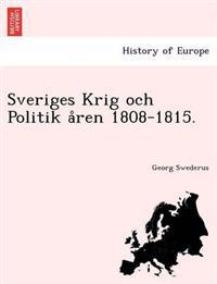 Sveriges Krig Och Politik a Ren 1808-1815. - Georg Swederus pdf epub