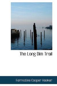 The Long Dim Trail