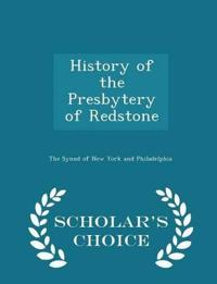 History of the Presbytery of Redstone - Scholar's Choice Edition