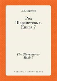 The Sheremetevs. Book 7