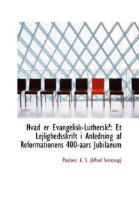 Hvad Er Evangelisk-Luthersk?