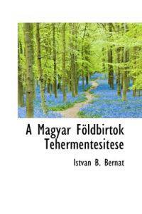 A Magyar F Ldbirtok Tehermentesit Se