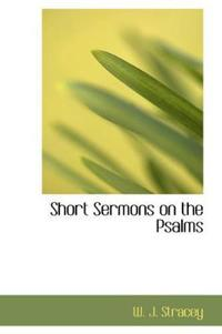 Short Sermons on the Psalms