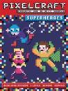 Pixelcraft superheroes