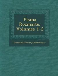 Pisma Rozmaite, Volumes 1-2