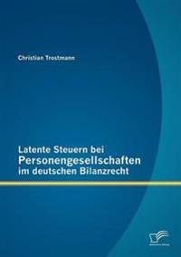 Latente Steuern Bei Personengesellschaften Im Deutschen Bilanzrecht