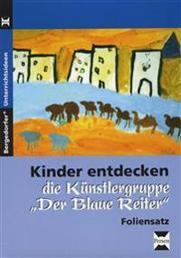 """Kinder entdecken """"Der blaue Reiter"""" - Foliensatz"""