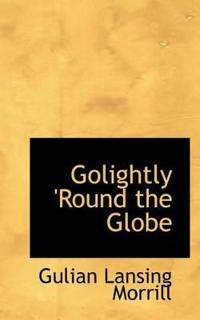 Golightly 'Round the Globe