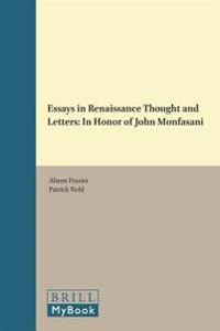 Essays in Renaissance Thought and Letters: In Honor of John Monfasani