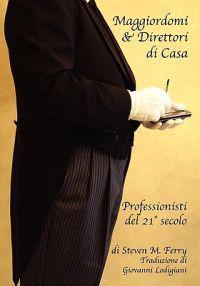 Maggiordomi & Direttori Di Casa Professionisti del 21 Secolo