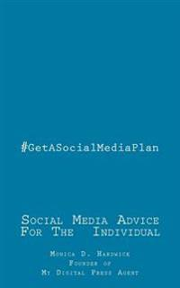 #Getasocialmediaplan: A Social Media Handbook for the Individual