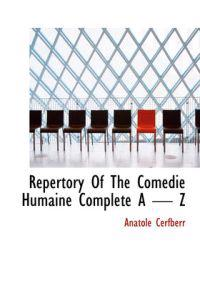 Repertory of the Comedie Humaine Complete a - Z
