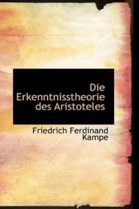 Die Erkenntnisstheorie Des Aristoteles