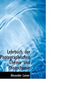 Lehrbuch Der Photographischen Chemie Und Photochemie
