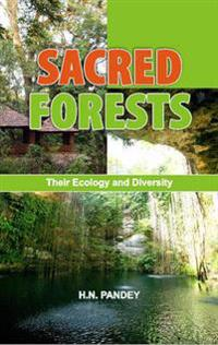 Sacred Forests: Their Ecology and Diversity