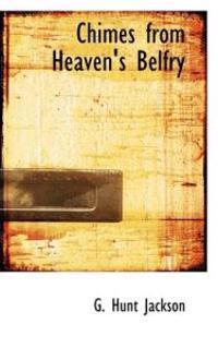 Chimes from Heaven's Belfry