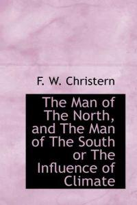 The Man of the North, and the Man of the South or the Influence of Climate