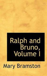 Ralph and Bruno, Volume I