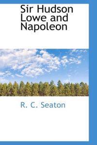 Sir Hudson Lowe and Napoleon