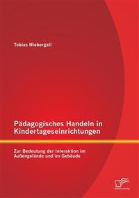 Padagogisches Handeln in Kindertageseinrichtungen