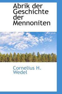 Abrik Der Geschichte Der Mennoniten