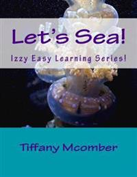 Let's Sea!: Izzy Easy Learning Series!