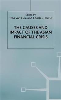 The Causes and Impact of the Asian Financial Crisis