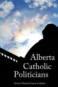 Alberta Catholic Politicians